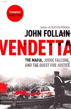 Vendetta: The Mafia, Judge Falcone, and the Quest for Justice (Paperback)