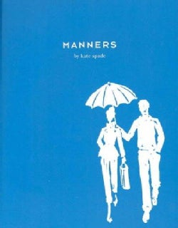 Manners: Always Gracious, Sometimes Irreverent (Hardcover)