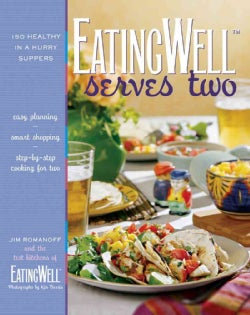 Eatingwell Serves Two: 150 Healthy in a Hurry Suppers (Hardcover)