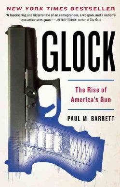 Glock: The Rise of America's Gun (Paperback)