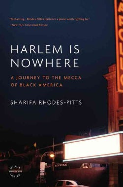 Harlem Is Nowhere: A Journey to the Mecca of Black America (Paperback)