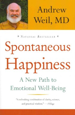 Spontaneous Happiness: A New Path to Emotional Well-Being (Paperback)