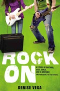 Rock On: A Story of Guitars, Gigs, Girls, and a Brother (Not Necessarily in That Order) (Paperback)