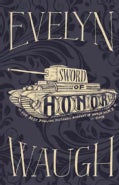 Sword of Honor: A Final Version of the Novels Men at Arms, Officers and Gentlemen, and Unconditional Surrender (Hardcover)