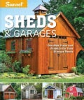 Sheds & Garages: Detailed Plans and Projects for Your Storage Needs (Paperback)