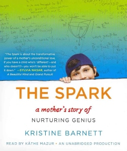 The Spark: A Mother's Story of Nurturing Genius (CD-Audio)