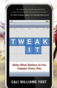 Tweak It: Small Changes, Big Impact: Make What Matters to You Happen Every Day (Hardcover)