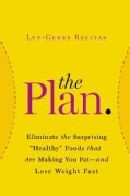 "The Plan: Eliminate the Surprising ""Healthy"" Foods That Are Making You Fat--And Lose Weight Fast (Hardcover)"