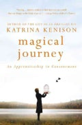 Magical Journey: An Apprenticeship in Contentment (Paperback)