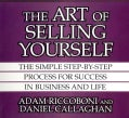 The Art of Selling Yourself: The Simple Step-by-Step Process for Success in Business and Life (CD-Audio)