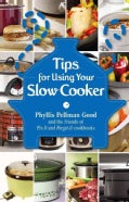 Tips for Using Your Slow Cooker (Paperback)