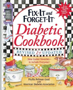 Fix-it and Forget-it Diabetic Cookbook: 550 Slow Cooker Favorites--to Include Everyone! (Spiral bound)