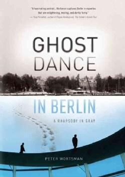 Ghost Dance in Berlin: A Rhapsody in Gray (Paperback)