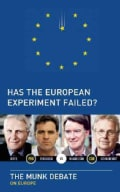 Has the European Experiment Failed?: The Munk Debate on Europe: Ferguson and Joffe vs. Mandelson and Cohn-Bendit (Paperback)