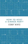 How to Host a Dinner Party (Hardcover)