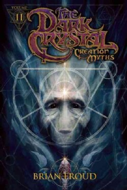 The Dark Crystal 2: Creation Myths (Hardcover)