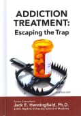 Addiction Treatment: Escaping the Trap (Hardcover)