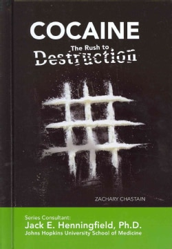 Cocaine: The Rush to Destruction (Hardcover)