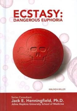 Ecstasy: Dangerous Euphoria (Hardcover)