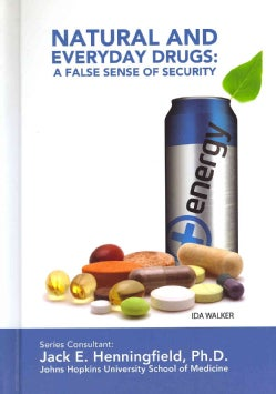 Natural and Everyday Drugs: A False Sense of Security (Hardcover)