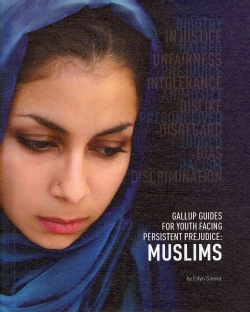 Gallup Guides for Youth Facing Persistent Prejudice: Muslims (Hardcover)