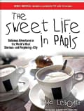 The Sweet Life in Paris: Delicious Adventures in the World's Most Glorious--and Perplexing--City, Bonus Material P... (CD-Audio)