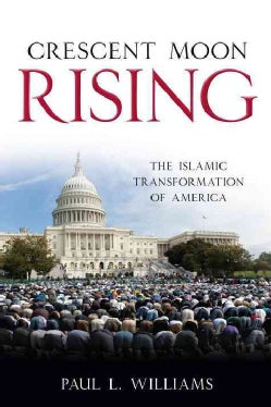 Crescent Moon Rising: The Islamic Transformation of America (Paperback)