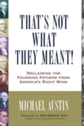 That's Not What They Meant!: Reclaiming the Founding Fathers from America's Right Wing (Paperback)