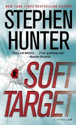 Soft Target: A Thriller (Paperback)