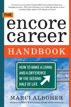 The Encore Career Handbook: How to Make a Living and a Difference in the Second Half of Life (Paperback)