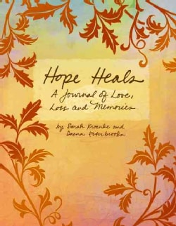 Hope Heals: A Journal of Love, Loss and Memories (Hardcover)