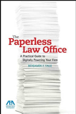 The Paperless Law Office: A Practical Guide to Digitally Powering Your Firm (Paperback)