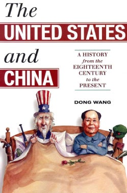 The United States and China: A History from the Eighteenth Century to the Present (Paperback)