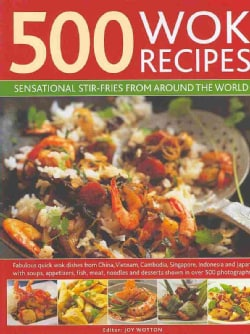 500 Wok Recipes: Sensational Stir-Fries from Around the World (Hardcover)