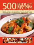 500 Budget Recipes: Easy-to-Cook and Delicious Dishes for All the Family, Offering Fabulous Recipes That Make the... (Hardcover)