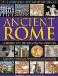 The Complete Illustrated History of Ancient Rome: A Chronicle of Political and Military History and a Guide to Ar... (Hardcover)