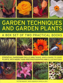 Garden Techniques and Garden Plants: A Box Set of Two Practical Books: Essential Gardening Skills and Tasks, and a Guide to 3...