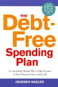The Debt-Free Spending Plan: An Amazingly Simple Way to Take Control of Your Finances Once and for All (Paperback)
