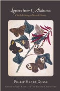 Letters from Alabama: Chiefly Relating to Natural History: Authoritative Edition (Hardcover)
