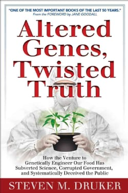 Altered Genes, Twisted Truth: How the Venture to Genetically Engineer Our Food Has Subverted Science, Corrupted G... (Paperback)