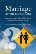Marriage at the Crossroads: Law, Policy, and the Brave New World of Twenty-First-Century Families (Hardcover)