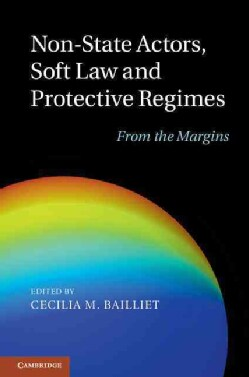 Non-State Actors, Soft Law and Protective Regimes: From the Margins (Hardcover)