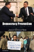 Democracy Prevention: The Politics of the U.S.-Egyptian Alliance (Paperback)