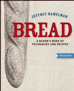 Bread: A Baker's Book of Techniques and Recipes (Hardcover)