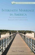 Interfaith Marriage in America: The Transformation of Religion and Christianity (Hardcover)