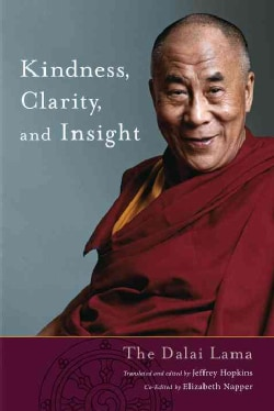 Kindness, Clarity, and Insight: The Fourteenth Dalai Lama His Holiness Tenzin Gyatso (Paperback)