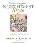 Entertaining in the Northwest Style: A Menu Cookbook (Hardcover)