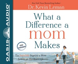 What a Difference a Mom Makes: The Indelible Imprint a Mom Leaves on Her Son's Life, Library Edition, PDF Included (CD-Audio)