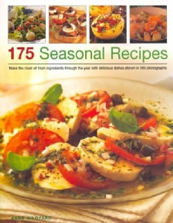 175 Seasonal Recipes: Make the Most of Fresh Ingredients Through the Year With Delicious Dishes Shown in 190 Phot... (Paperback)