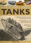 World War I and II Tanks: An Illustrated A-Z Directory of Tanks, AFVs, Tank Destroyers, Command Versions and Spec... (Paperback)